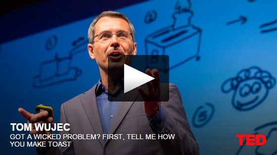 TED Talk Got a Wicked Business Problem? First Tell me How you Make Toast - Remke.com/blog